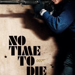 『007/ノー・タイム・トゥ・ダイ』日米最新ポスター&日本版最新予告編&プロモ・クリップ