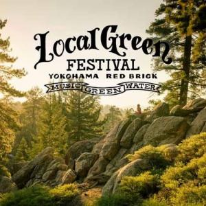 〈Local Green Festival〉Day 2 @横浜赤レンガ
