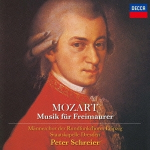 Op.483 モーツァルト:「フリーメイソンのための音楽」 by シュライアー(指揮&T);シュターツカペレ・ドレスデン&ライプツィヒ放送男声合唱団