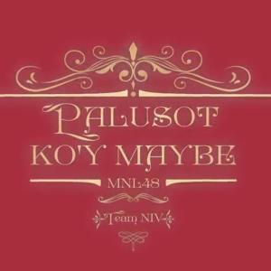 PALUSOT KO'Y MAYBE