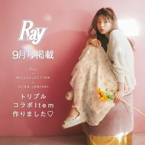Ray×WILLSELECTION×上西星来トリプルコラボItem!!!