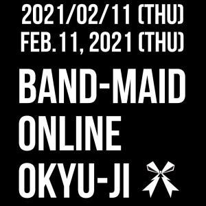 BAND-MAID 4回目のONLINE OKYU-JI(20210211)観戦レポ