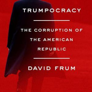 """書評:デービッド・フラム著""""Trumpocracy"""""""