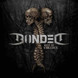 BONDED / Rest In Violence (2020)