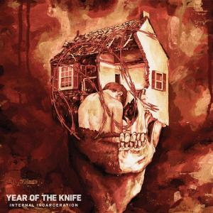 YEAR OF THE KNIFE / Internal Incarceration (2020)