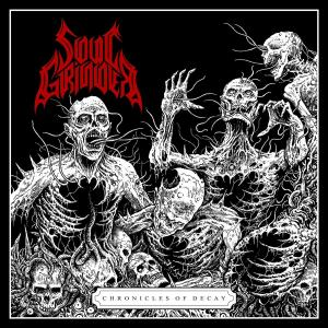 SOUL GRINDER / Chronicles Of Decay (2020)