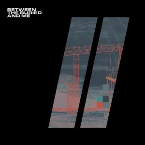 BETWEEN THE BURIED AND ME / Colors II (2021)