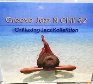 Groove Jazz N Chill #2/Chillaxing Jazz KolleKtion 感想