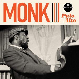 モンクの1968年未発表ライヴ音源がインパルスからリリース。パロ・アルトの高校でのライヴ
