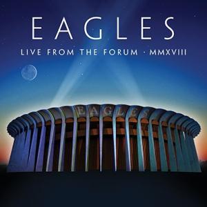 """新生イーグルスの2018年ロス""""ザ・フォーラム""""でのライヴがブルーレイ、CD、アナログレコードで発売"""