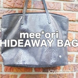 【mee*ori】オーナー最愛♪ミオリのHIDEAWAYバッグ!