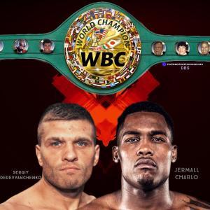 ジャモール・チャーロvsセルゲイ・デレイビャンチェンコ 「対戦同意!」 WBCミドル級