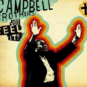 Campbell Brothers / Can You Feel It