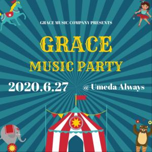 GRACE MUSIC PARTY VOL.1 開催!!