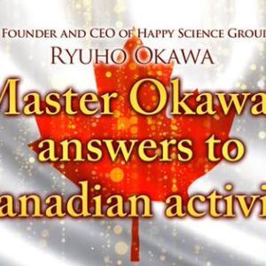 英語法話「Master Okawa's answers to Canadian activists」を公開!10/16~◆中国共産党独裁体制の崩壊へ向けた戦略◆世界の未来をデザインする「神の計画」とは