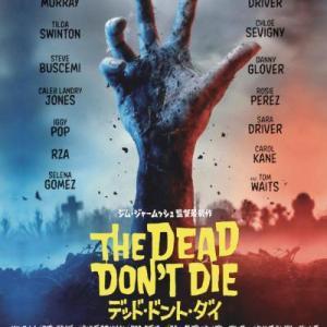 THE DEAD DON'T DIE  デッド・ドント・ダイ
