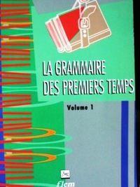 フランス語文法テキスト Dominique Abry & Marie-Laure Chalaron / La grammaire des premiers temps (Volume 1)