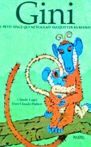フランス語絵本 Claude Lager & Jean-Claude Hubert / Gini : Le petit singe qui ne voulait pas quitter sa maman
