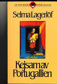 『ポルトガリヤの皇帝さん』(ラーゲルレーヴ、訳=イシガオサム、岩波文庫)
