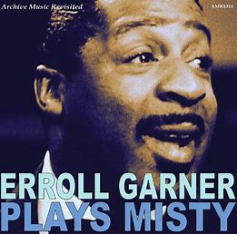 Erroll Garner plays Misty♬