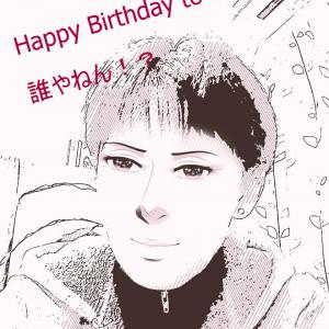 Happy Birthday to me~生きてるで!