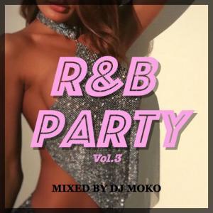NEW MIX:「R&B PARTY Vol.3」と、2/28(金)DJのお知らせ
