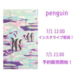 新作ペンギン柄セオ 7/1 12:00インスタライブ配信7/1 21:00予約販売開始!!