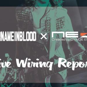 NEO by Oyaide Elec. Presents,『Live Wiring Report Extra edition』- HER NAME IN BLOOD -