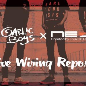 NEO by Oyaide Elec. Presents,『Live Wiring Report』- Garlic Boys -