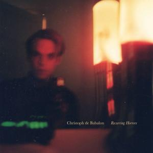 【リリース情報】 Christoph de Babalon: Recurring Horrors