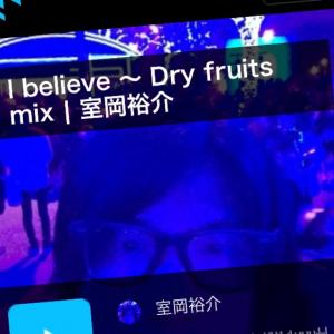 I believe 〜 Dry fruits mix/室岡裕介