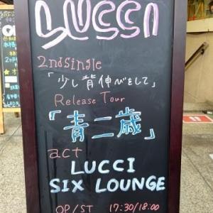 "★Live:SIX LOUNGE (LUCCI-""少し背伸びをしてRelease Tour 「青二歳」より)★ 1July 2021/名古屋RAD HALL"