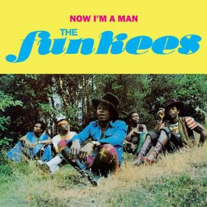 NOW I'M A MAN/THE FUNKEES