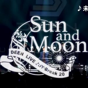 DEEN LIVE JOY Beak20~Sun and Moon~ <DAY2>