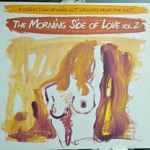 The Morning Side Of Love Vol.2