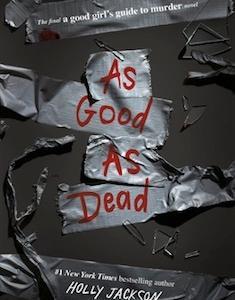 As Good As Dead:A Good Girl's Guide to Murderシリーズ最終巻