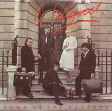 Down At the Doctors / Dr Feelgood