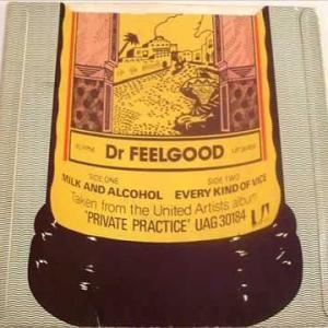 Milk And Alcohol / ドクター・フィールグッド