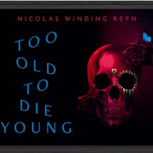 Too Old to Die Youngの感想