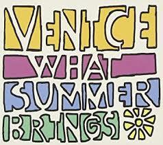 VENICE「WHEN I COME BACK」