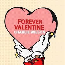 CHARLIE WILSON「FOREVER VALENTINE」
