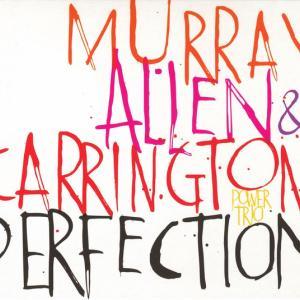今日の1曲、Murray, Allen & Carrington Power Trio『Pe…』