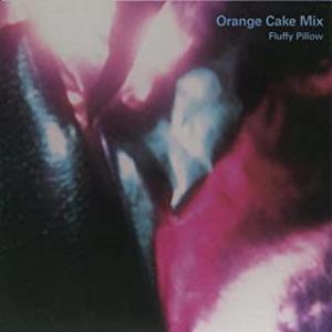 今日の1曲、Orange Cake Mix の『Feel Your Love』