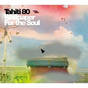 今日の1曲、Tahiti 80 の『Soul Deep』