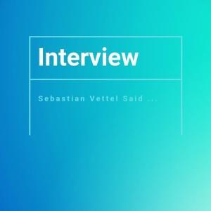 【ベッテルのインタビュー】若手の頃との違い、将来の見通し「人生はたくさんのことを教えてくれる」