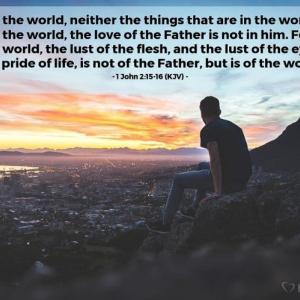 ヨハネの手紙 第一 2章15~17節 世にあるものをも愛してはなりません
