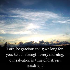 イザヤ書 33章2節  主よ。私たちをあわれんでください