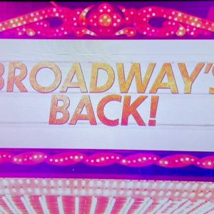 BROADWAY 'S BACK!!