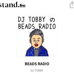 ◇これから大注目の「DJ TOBBYさんのビーズラジオ」!!