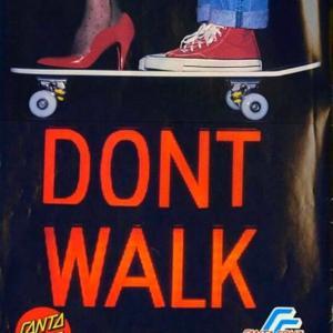 "SANTA CRUZ ""DON'TWALK"" advertisement from 1985."